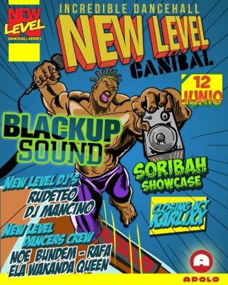 Canibal Soundsystem:  New Level | Blackup Sound + Soribah + RudeTeo +  Dj Mancino + Dj Karlixx