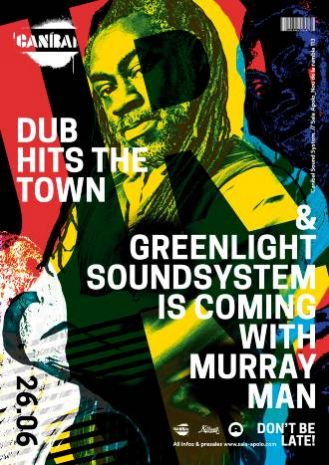 Canibal Soundsystem: Dub Hits The Town | Green Light Sound System ft. Murray Man