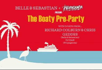 The Boaty Pre-Party: Belle & Sebastian + Propaganda DJs!