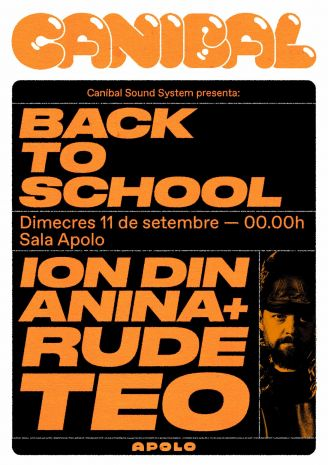 Canibal Sound System presents Back To School: Ion din Anina  + Rude Teo