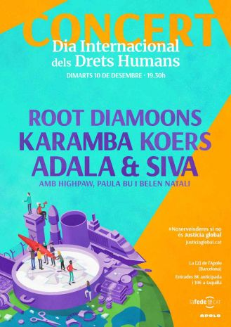 Concert for Human Rights: Root Diamoons + Karamba + Koers + Adala + Paula Bu + Alex Bass + HighPaw + Belén Natalí ft Quim Siva
