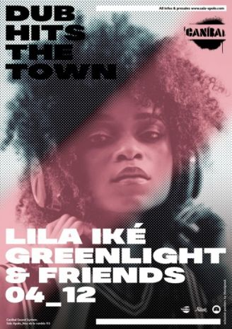 Canibal Soundsystem: Dub Hits The Town | Lila Iké + Green Light Sound System